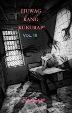Huwag Kang Kukurap!Vol. III by ladypsychojb
