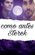 Como Antes//Sterek. by mylovespizza