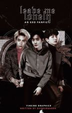 leave me lonely | exo by exodusqueen-