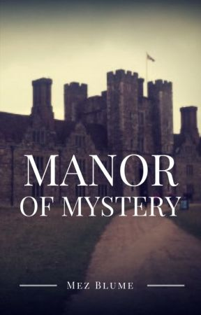 Manor of Mystery by mezblume