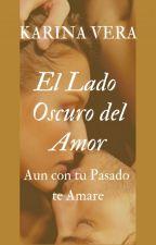 El Lado Oscuro del Amor. by Patsy1801