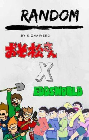 ☆RANDOM☆ Osomatsu-san x Eddsworld by uffmennosequeponerme