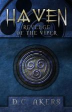 Haven: Revenge of the Viper (BOOK 2)  by dcakers
