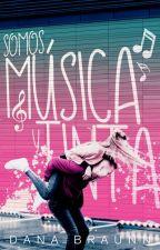 Somos música y tinta by DanaBraunn