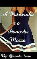 A Patricinha e o Dono do Morro (EM EDIÇÃO) by nanda_lessi