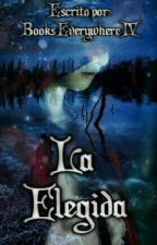 La Elegida by bookseverywhere4