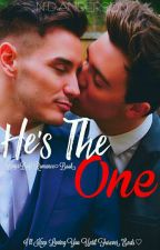 He's The One [BxB]  by MyDreamsWorldsEnds