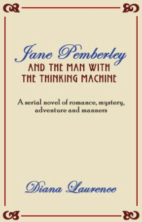 Jane Pemberley and the Man with the Thinking Machine by TheDianaLaurence