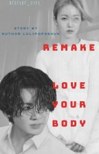 Remake Love Your Body ( Sinkook ) by kaihunkim