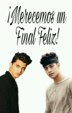 ¡Merecemos un Final Feliz! - Joerick. |Terminada|NoEditad| by yazmin_macka99
