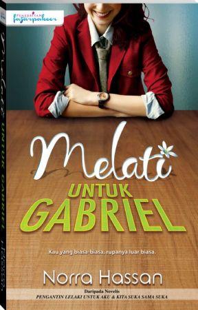 MELATI UNTUK GABRIEL by dearnovels