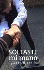 Soltaste mi mano// Completada.  by satanschic