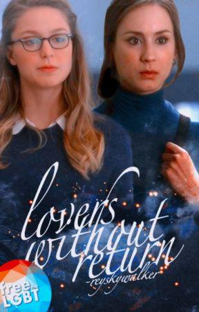 Lovers Without Return - Kara Danvers by -reyskywalker