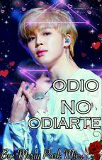 "★✧¡ODIO NO ODIARTE!✧★ •HOT•  †(""JIMIN Y TU"")† by MerlyParkMin"