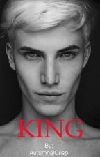 KING [NOT EDITED] by autumnalcrisp