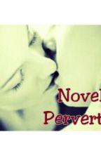 Novela pervertida (muy caliente) xD by Marcelineleelee