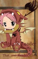 Natsu X Reader mating season ~* Lemons inside *~ slow updates cause I suck! by That_one_Reader_Girl