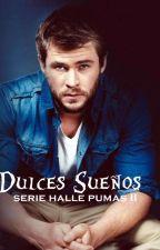 Dulces Sueños                                    serie hallepumas II(TERMINADA) by ampa84
