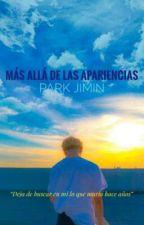 Más Allá De Las Apariencias | Park Jimin by Dany_Agreste18