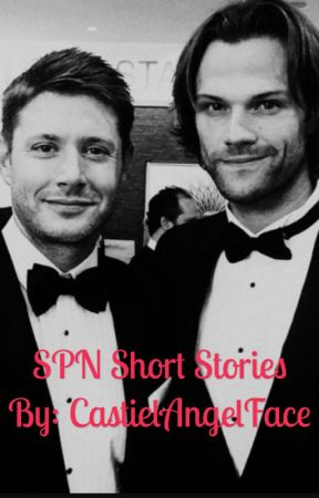 SPN Short Stories  by CastielAngelFace