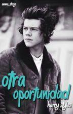 Otra oportunidad (Harry Styles) TERMINADA by emma_story