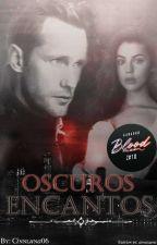 Oscuros Encantos©+18 by Cinnluna06