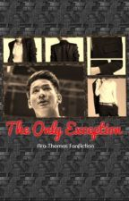 The Only Exception (Ara Galang -Thomas Torres Fanfiction) by Onlyexception88