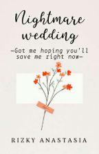 NIGHTMARE WEDDING by Rizkybae