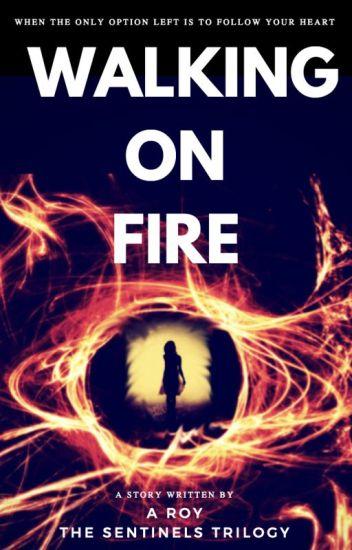 Walking on Fire ✔