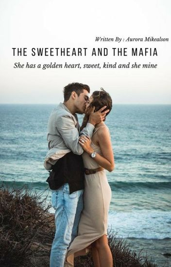 THE SWEETHEART AND THE MAFIA (COMPLETE)