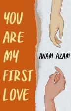 You Are Mine ✔️ by AnamAzamChaudhry