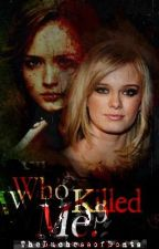 Who Killed Me? (Currently Editing) by TheDuchessofDonts