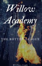 The Rotten League -'Willow Academy' by Flare_light