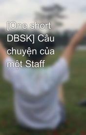 Đọc Truyện [One short DBSK] Câu chuyện của một Staff