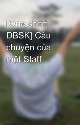 [One short DBSK] Câu chuyện của một Staff
