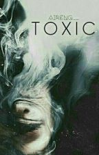 Toxic  by Aireng__