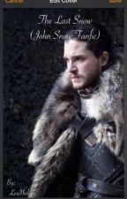 The Last Snow (Jon Snow Fanfic) by StineNielsen6