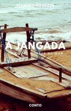 A Jangada: ou é doce morrer no mar by IvandroMenezes