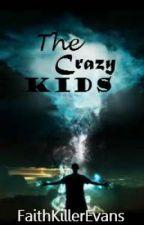 The Crazy Kids by FaithKillerEvans