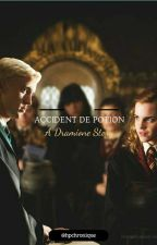 Accident de Potion { DRAMIONE } TOME 1 by hpchronique