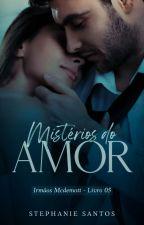 Mistérios do Amor ●|Livro 5|●   (EM BREVE)  by AutoraSSantos