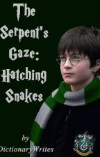 The Serpent's Gaze, Book One: Hatching Snakes by dictionarywrites