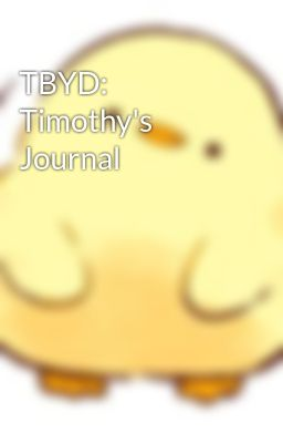 TBYD: Timothy's Journal