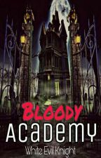 Bloody Academy by WhiteEvilKnight
