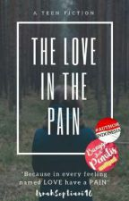 The Love In The Pain  by _SnnahAnonym16