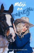 Miłość na farmie  by ZoeRenneeMorin