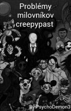 Problémy milovníkov creepypast  by PsychoDemon3