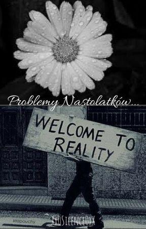 Problemy Nastolatków... by Xx0Silence0xX