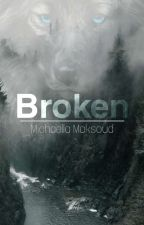 Broken by michaella_2413
