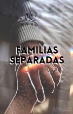 Familias separadas by nataliasanta28